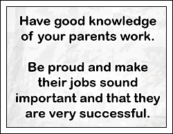 Do you know about your parents work?