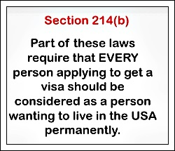 section 214b of the INA act says every students must be considered as a potential immigrant